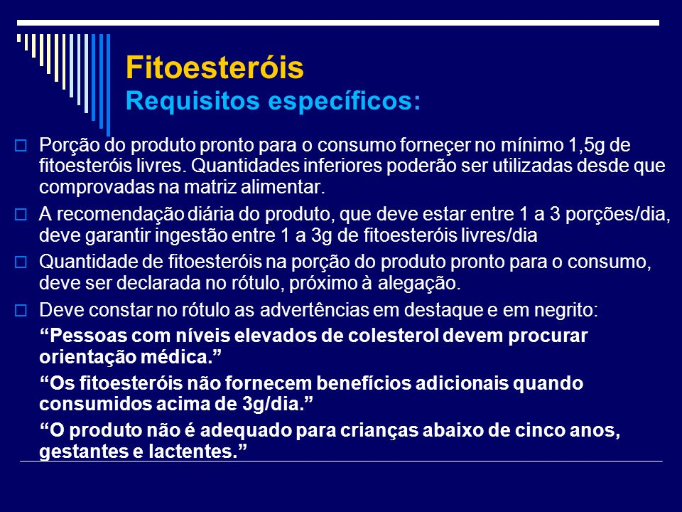 Fitoesteróis Requisitos específicos: