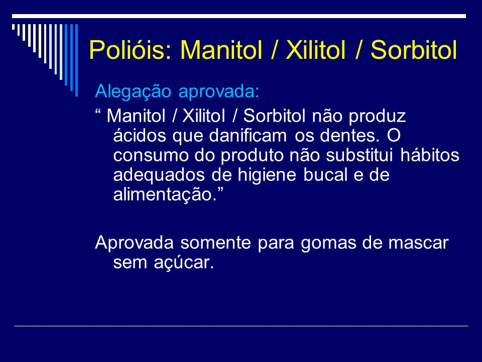 Polióis: Manitol / Xilitol / Sorbitol