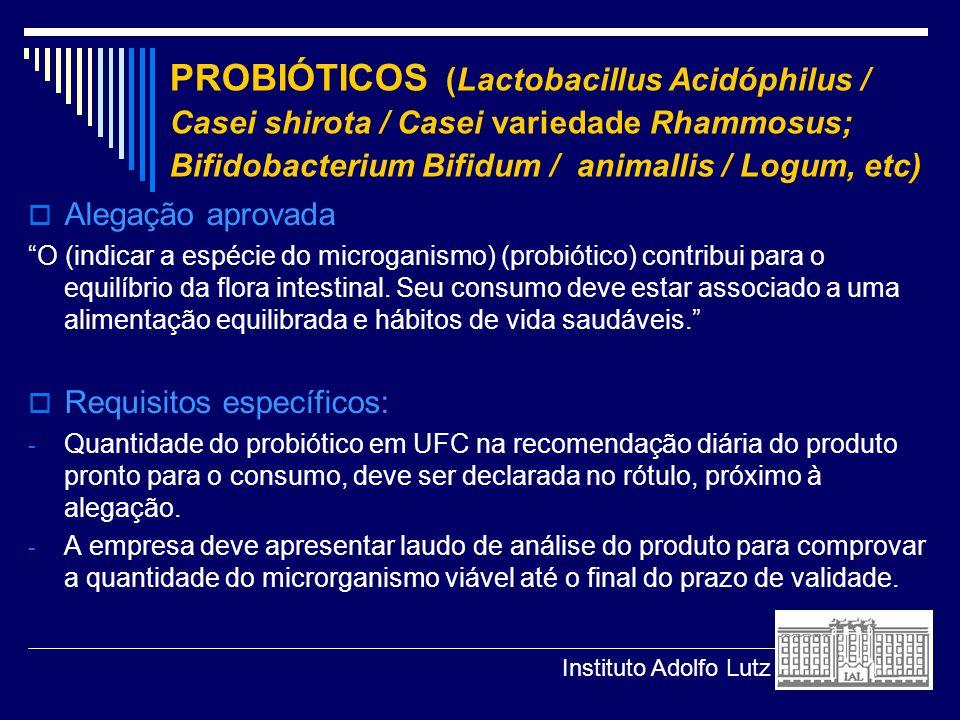 PROBIÓTICOS (Lactobacillus Acidóphilus / Casei shirota / Casei variedade Rhammosus; Bifidobacterium Bifidum / animallis / Logum, etc)
