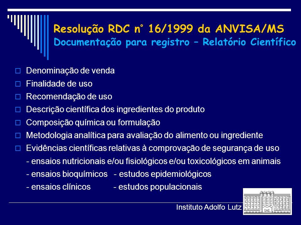 Resolução RDC n° 16/1999 da ANVISA/MS Documentação para registro – Relatório Científico
