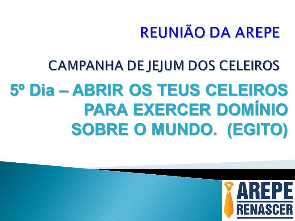 REUNIÃO DA AREPE CAMPANHA DE JEJUM DOS CELEIROS