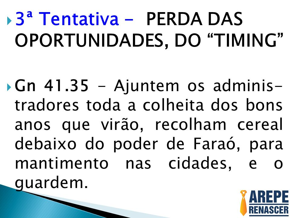 3ª Tentativa - PERDA DAS OPORTUNIDADES, DO TIMING
