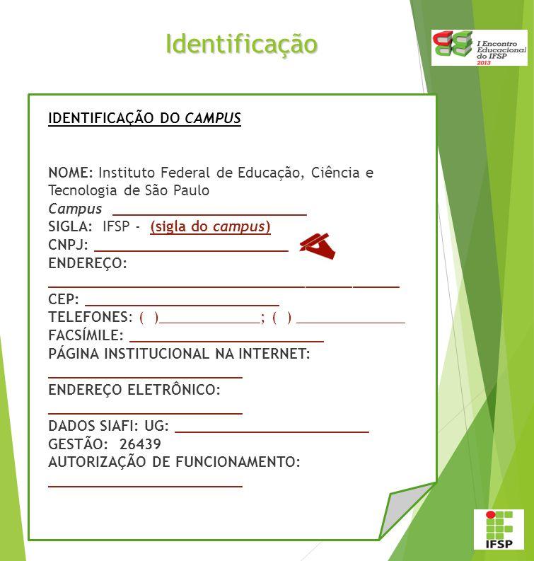 Identificação IDENTIFICAÇÃO DO CAMPUS