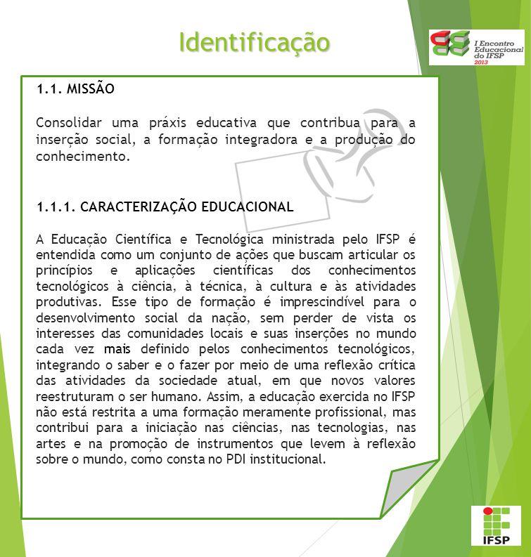 Identificação 1.1. MISSÃO.