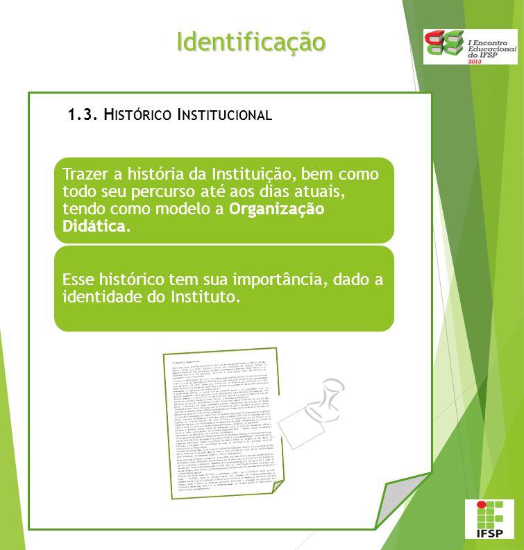 Identificação 1.3. Histórico Institucional.
