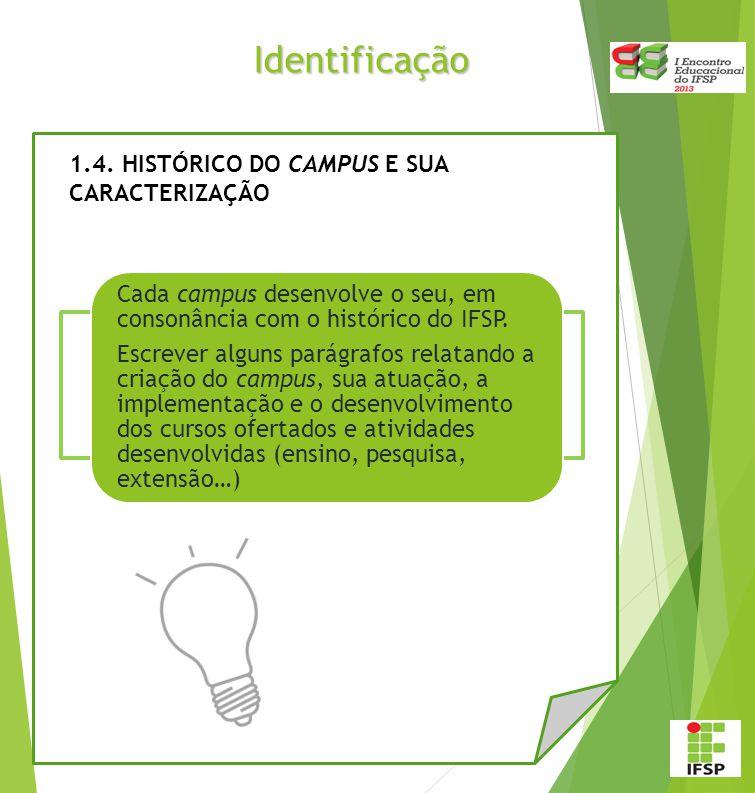 Identificação 1.4. HISTÓRICO DO CAMPUS E SUA CARACTERIZAÇÃO