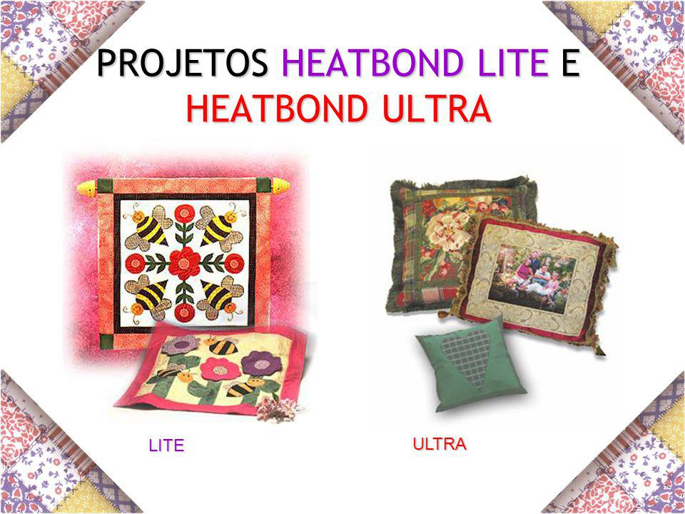 PROJETOS HEATBOND LITE E HEATBOND ULTRA