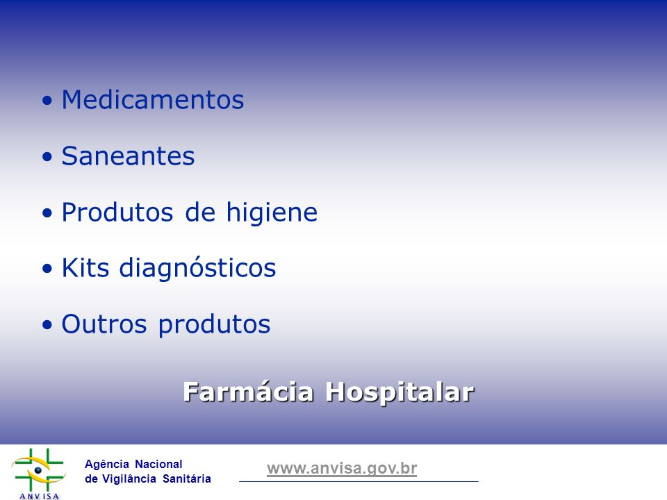 Medicamentos Saneantes Produtos de higiene Kits diagnósticos Outros produtos Farmácia Hospitalar