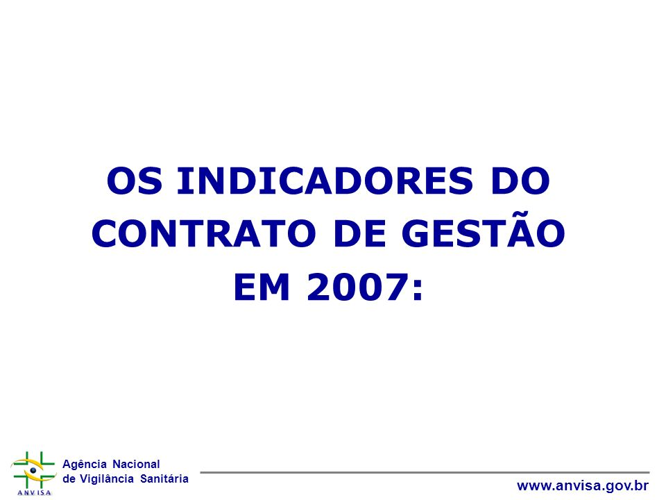 OS INDICADORES DO CONTRATO DE GESTÃO EM 2007: