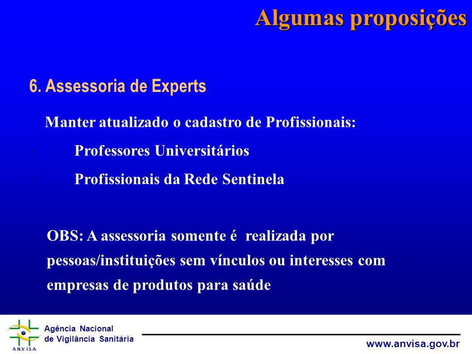 Algumas proposições 6. Assessoria de Experts