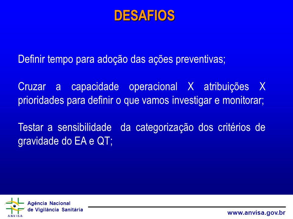 DESAFIOS Definir tempo para adoção das ações preventivas;