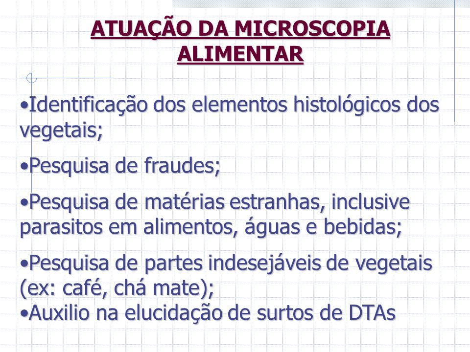 ATUAÇÃO DA MICROSCOPIA ALIMENTAR