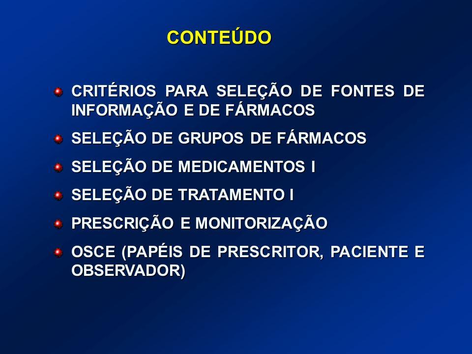 CONTEÚDO CRITÉRIOS PARA SELEÇÃO DE FONTES DE INFORMAÇÃO E DE FÁRMACOS
