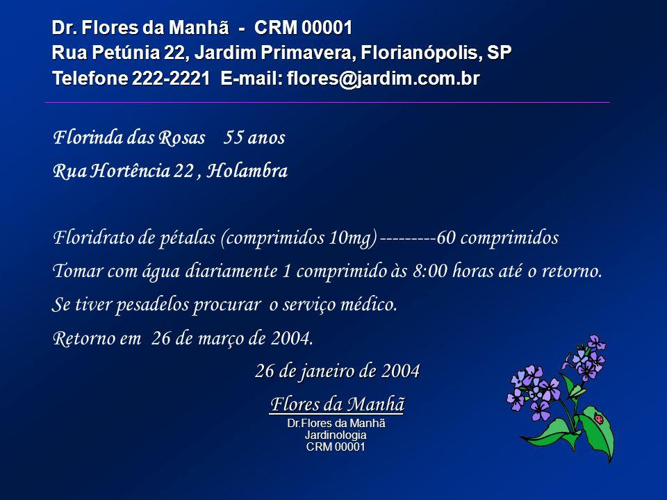 Florinda das Rosas 55 anos Rua Hortência 22 , Holambra