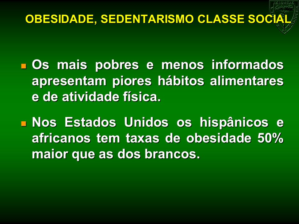 OBESIDADE, SEDENTARISMO CLASSE SOCIAL