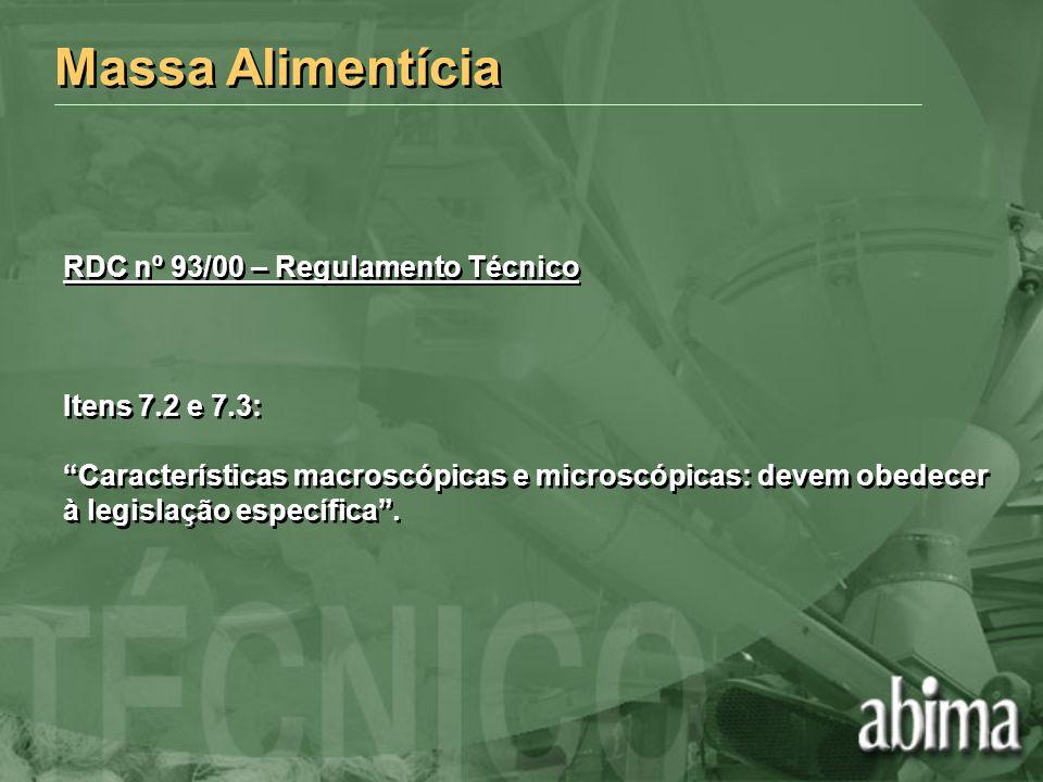 Massa Alimentícia RDC nº 93/00 – Regulamento Técnico Itens 7.2 e 7.3: