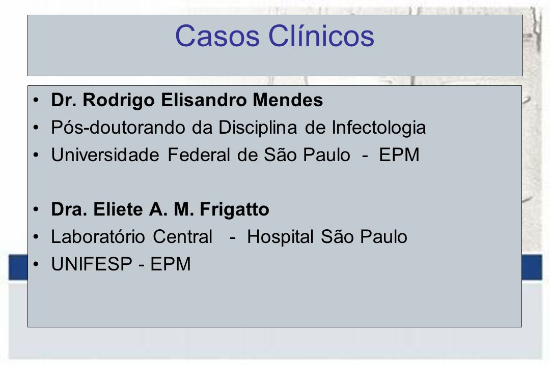 Casos Clínicos Dr. Rodrigo Elisandro Mendes