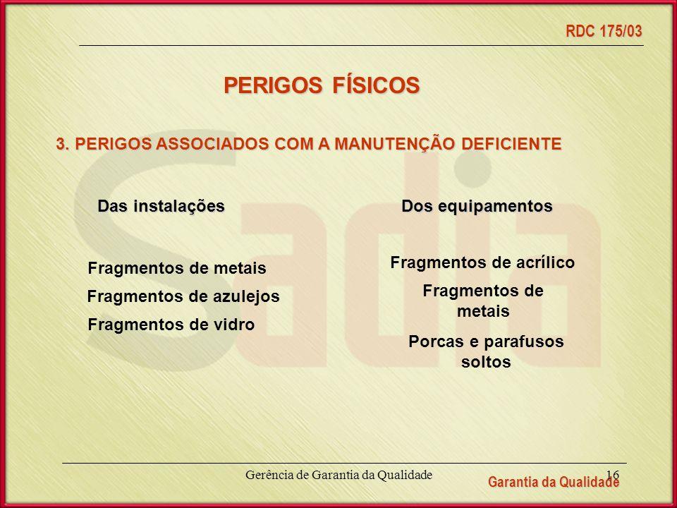 PERIGOS FÍSICOS 3. PERIGOS ASSOCIADOS COM A MANUTENÇÃO DEFICIENTE