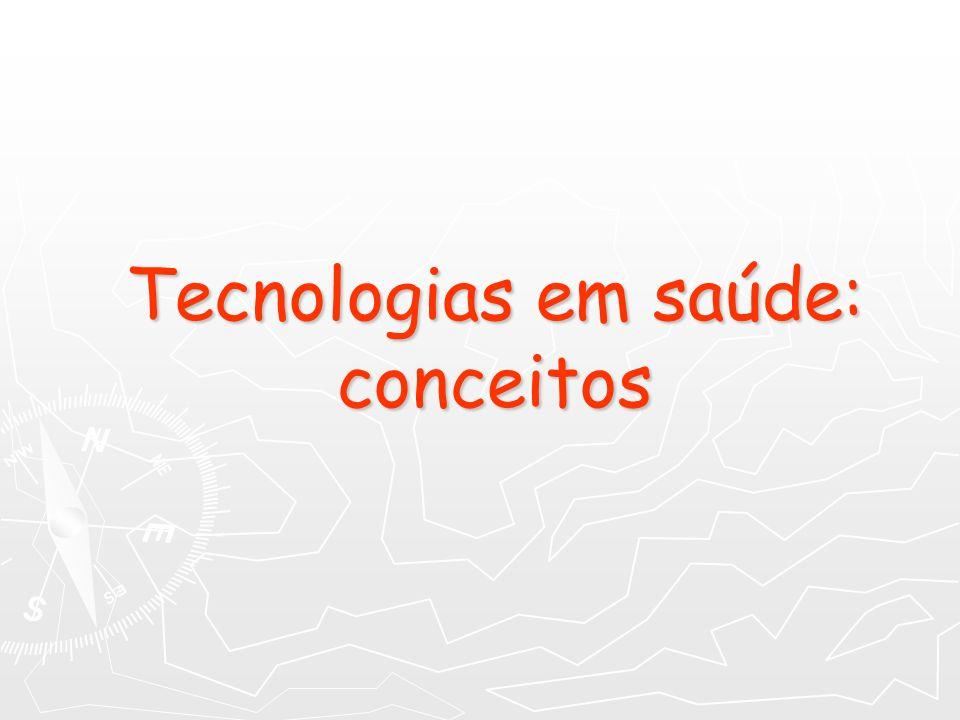 Tecnologias em saúde: conceitos