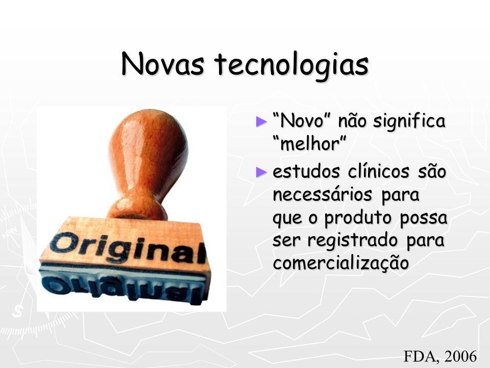 Novas tecnologias Novo não significa melhor