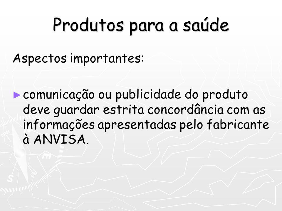 Produtos para a saúde Aspectos importantes: