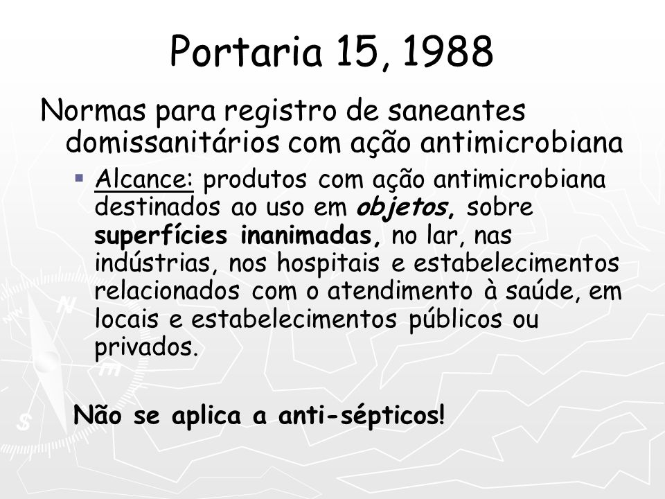 Portaria 15, 1988 Normas para registro de saneantes domissanitários com ação antimicrobiana.