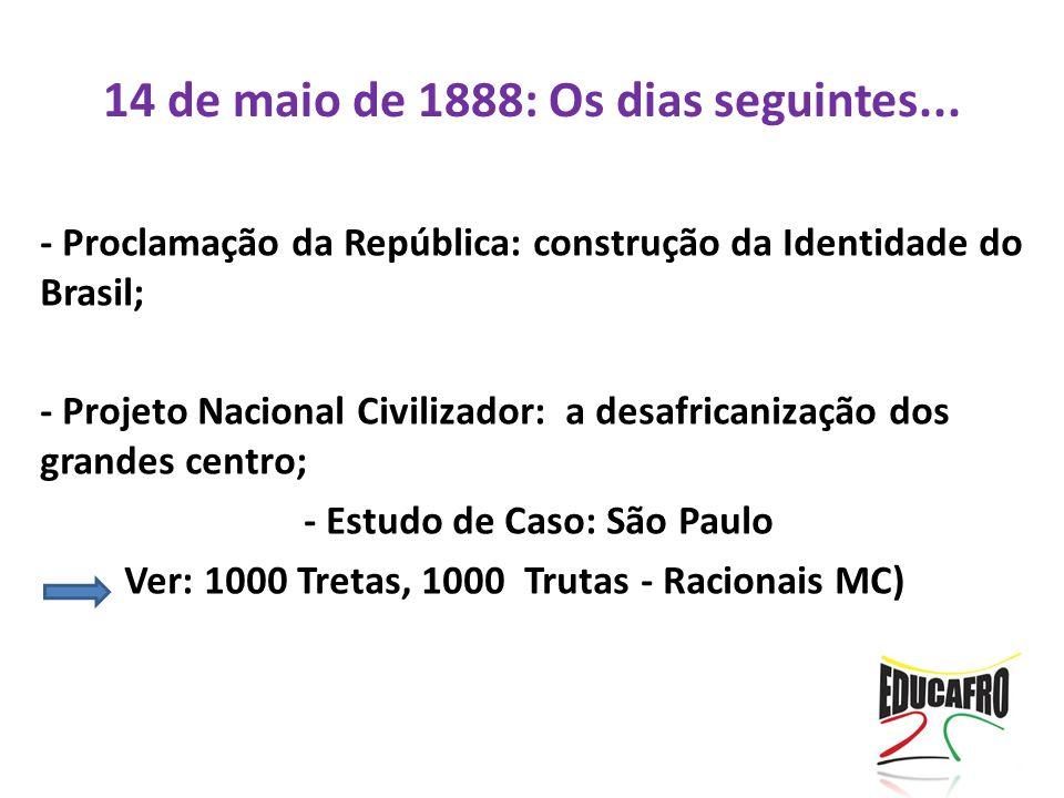 14 de maio de 1888: Os dias seguintes...
