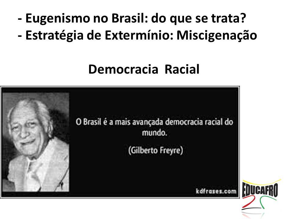 - Eugenismo no Brasil: do que se trata