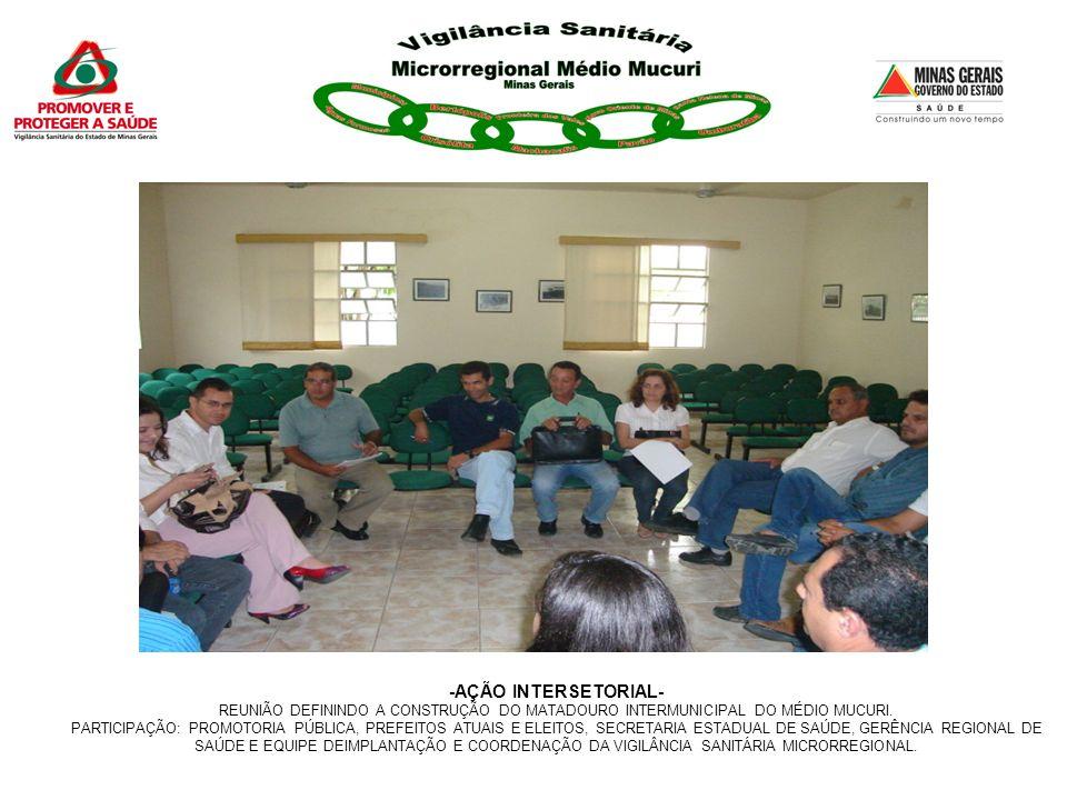 -AÇÃO INTERSETORIAL- REUNIÃO DEFININDO A CONSTRUÇÃO DO MATADOURO INTERMUNICIPAL DO MÉDIO MUCURI.