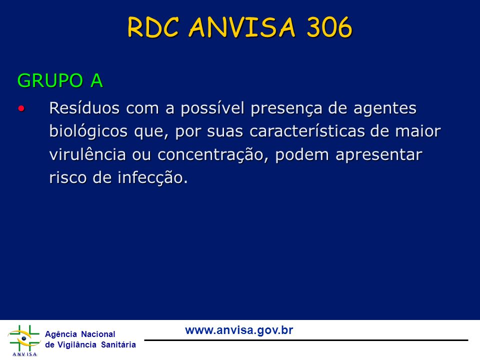RDC ANVISA 306 GRUPO A.