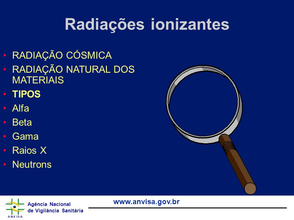 Radiações ionizantes RADIAÇÃO CÓSMICA RADIAÇÃO NATURAL DOS MATERIAIS