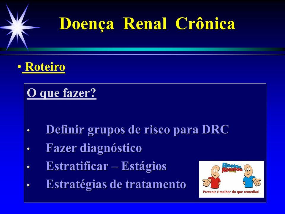 Doença Renal Crônica Roteiro O que fazer