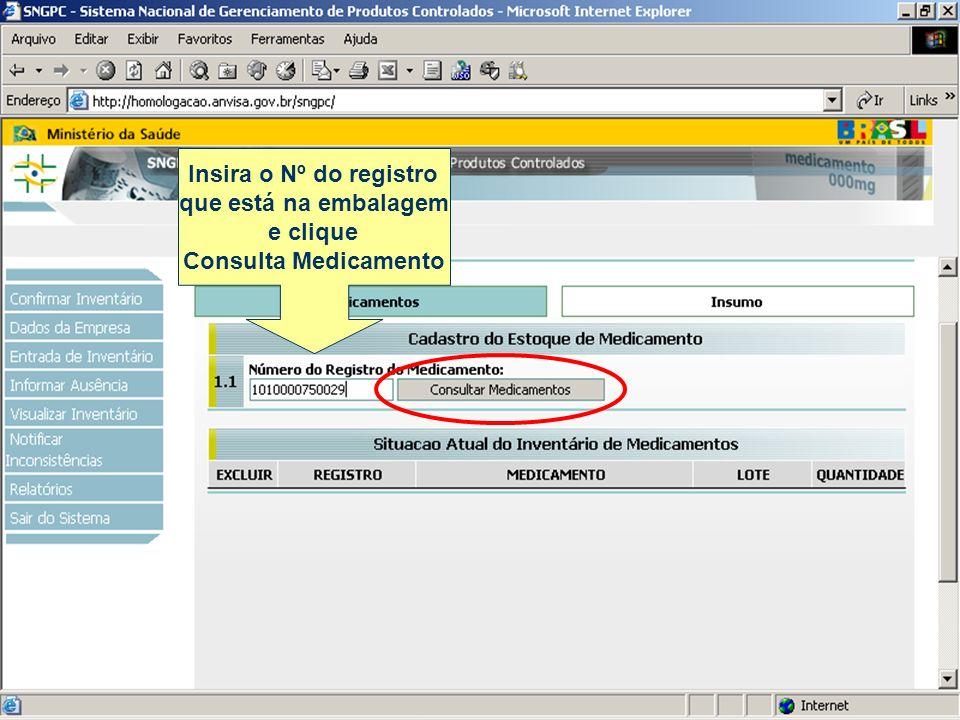 Insira o Nº do registro que está na embalagem e clique Consulta Medicamento