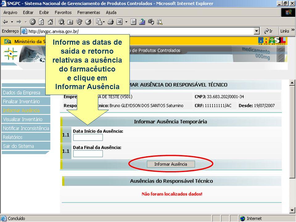 Informe as datas de saída e retorno. relativas a ausência.