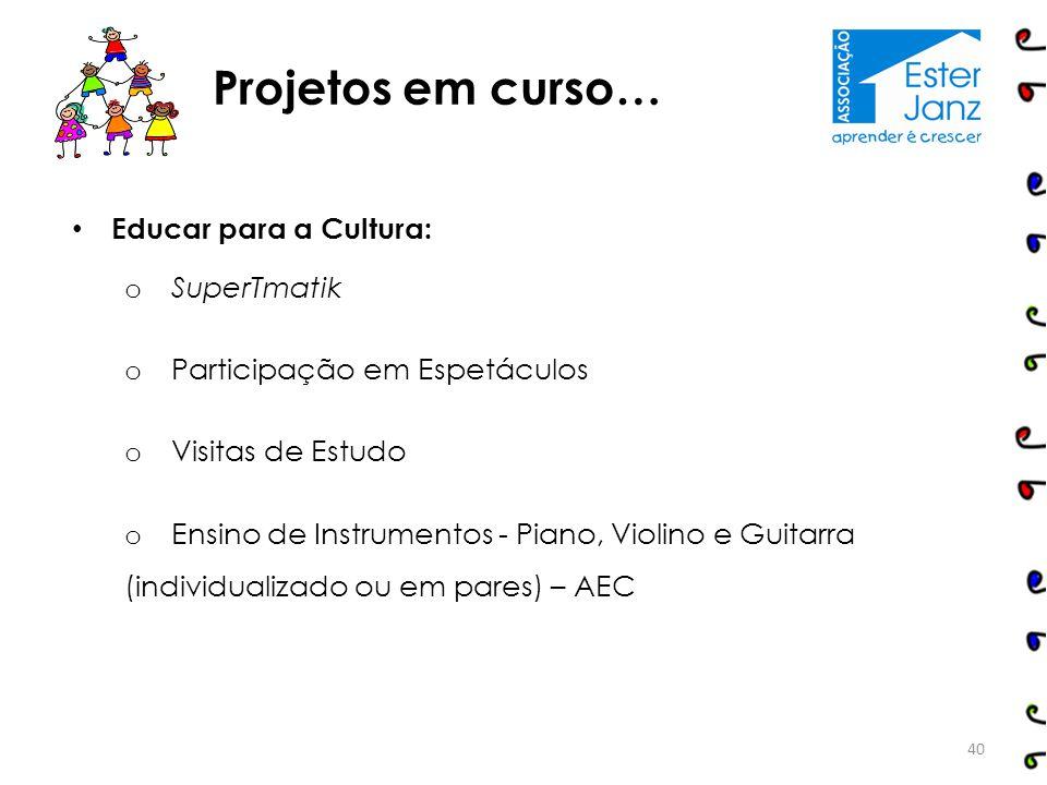 Projetos em curso… Educar para a Cultura: SuperTmatik