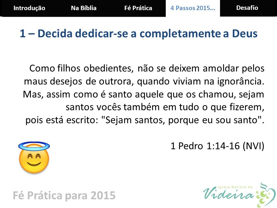 1 – Decida dedicar-se a completamente a Deus