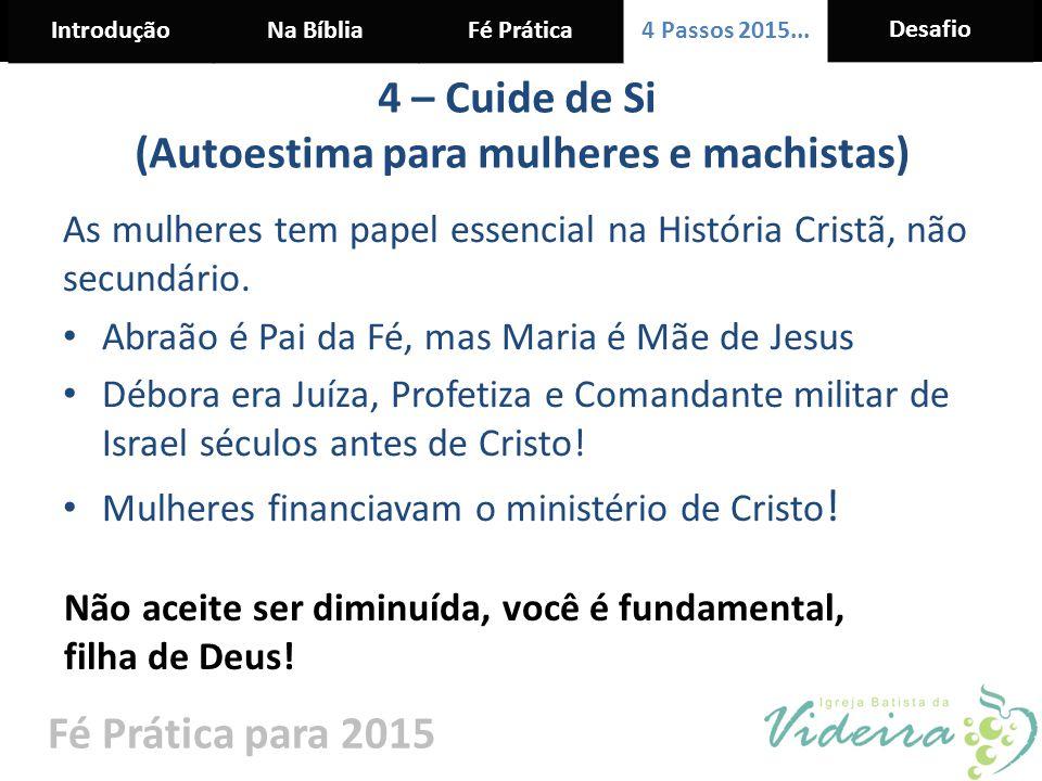 4 – Cuide de Si (Autoestima para mulheres e machistas)