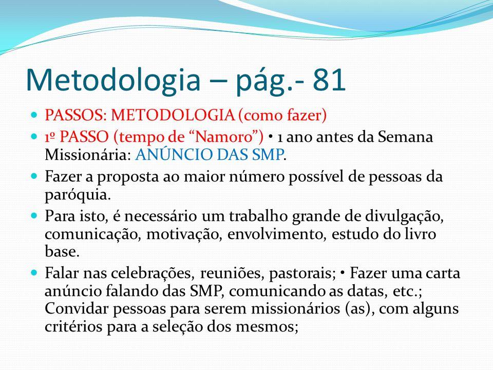 Metodologia – pág.- 81 PASSOS: METODOLOGIA (como fazer)
