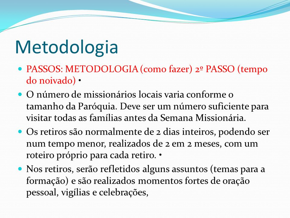 Metodologia PASSOS: METODOLOGIA (como fazer) 2º PASSO (tempo do noivado) •