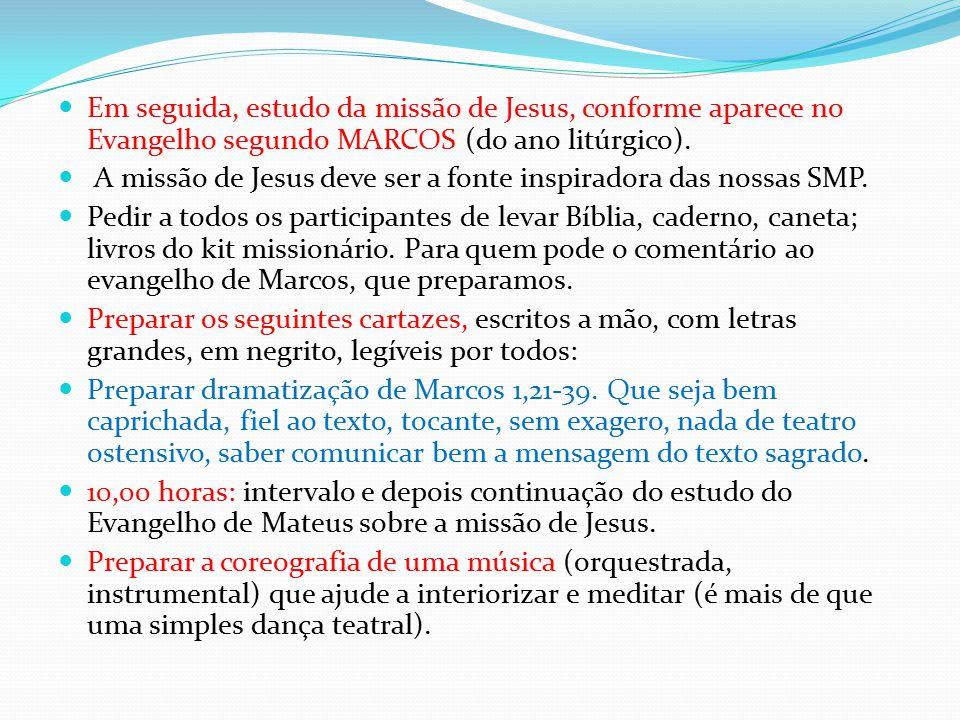 Em seguida, estudo da missão de Jesus, conforme aparece no Evangelho segundo MARCOS (do ano litúrgico).