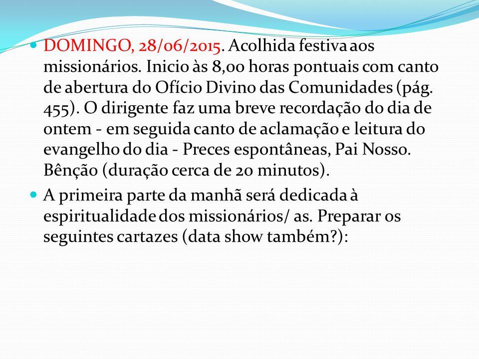 DOMINGO, 28/06/2015. Acolhida festiva aos missionários