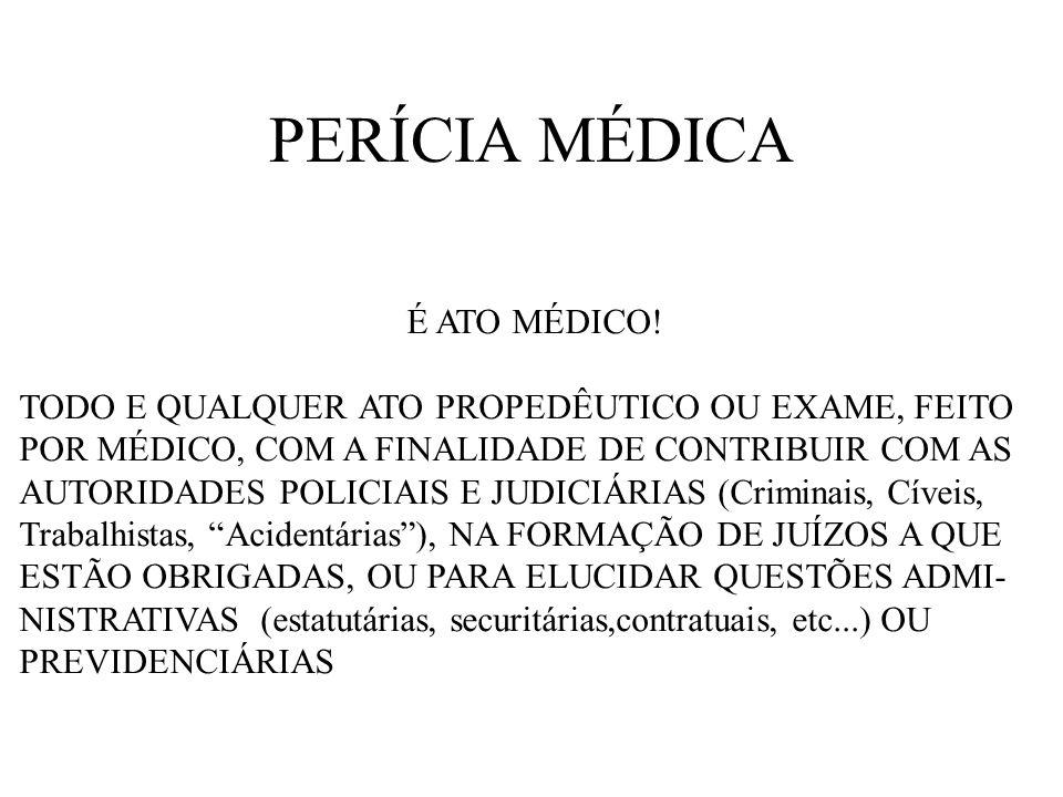 PERÍCIA MÉDICA É ATO MÉDICO!
