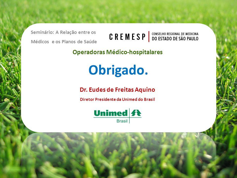 Obrigado. Operadoras Médico-hospitalares Dr. Eudes de Freitas Aquino