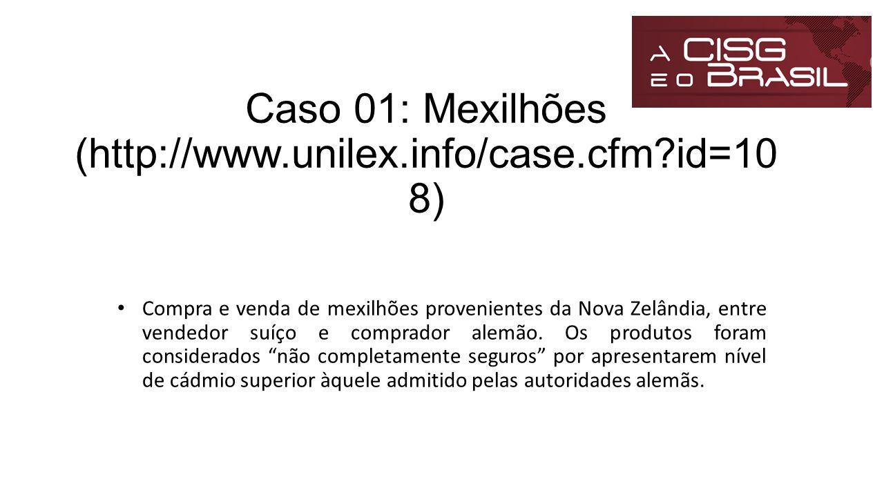 Caso 01: Mexilhões (http://www.unilex.info/case.cfm id=108)