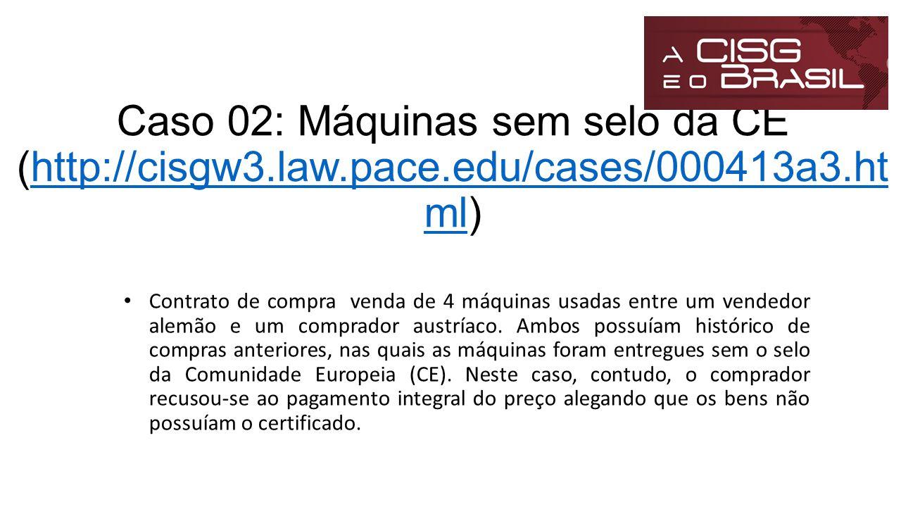Caso 02: Máquinas sem selo da CE (http://cisgw3. law. pace