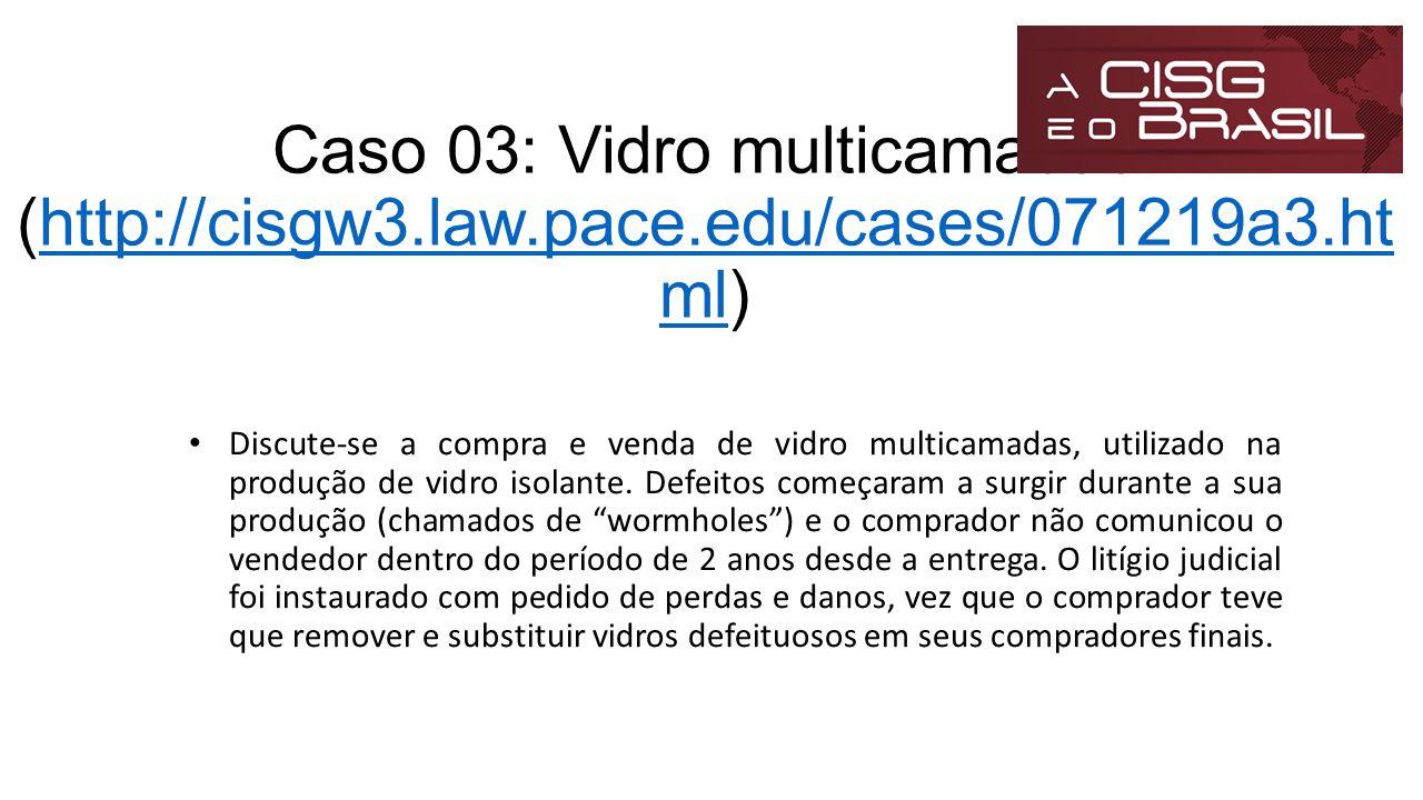 Caso 03: Vidro multicamadas (http://cisgw3. law. pace