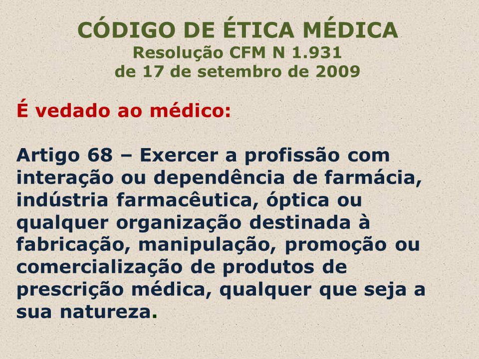 CÓDIGO DE ÉTICA MÉDICA Resolução CFM N 1.931. de 17 de setembro de 2009.