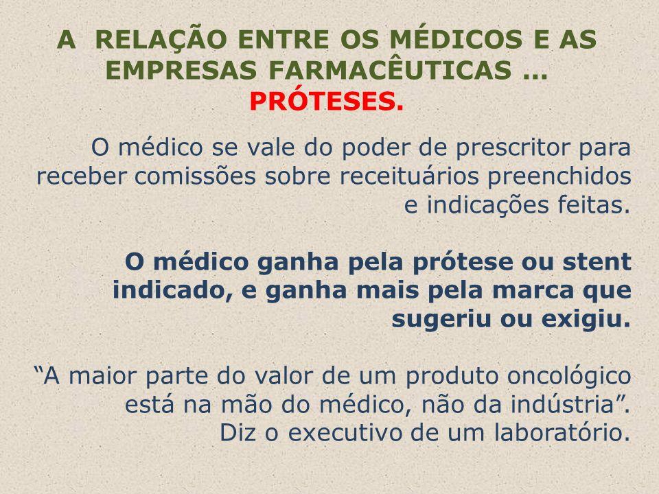 A RELAÇÃO ENTRE OS MÉDICOS E AS EMPRESAS FARMACÊUTICAS ... PRÓTESES.