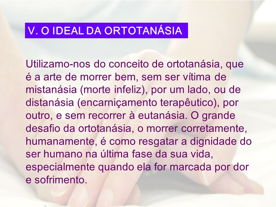 V. O IDEAL DA ORTOTANÁSIA
