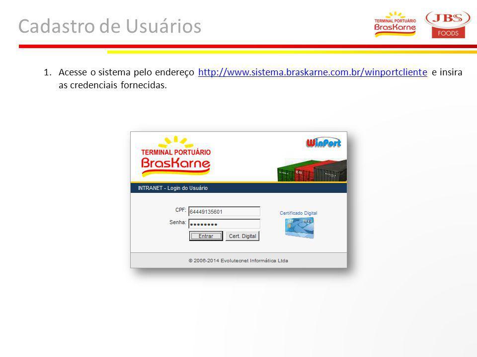 Cadastro de Usuários Acesse o sistema pelo endereço http://www.sistema.braskarne.com.br/winportcliente e insira as credenciais fornecidas.